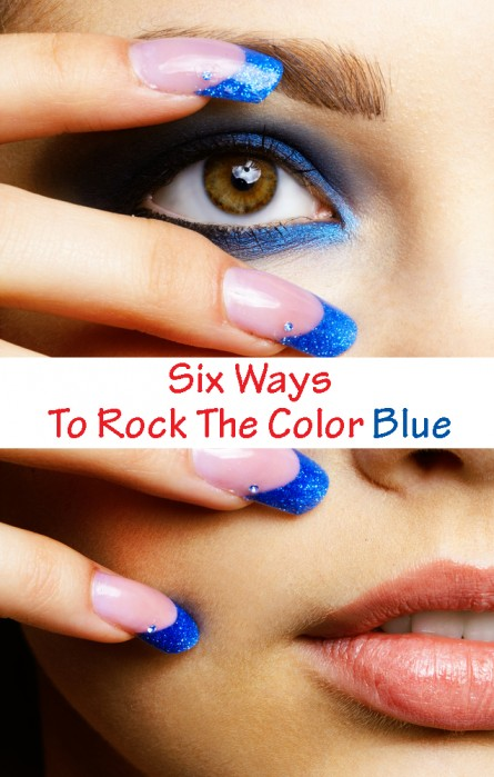 Blue Makeup Ideas, six ways to rock the color blue, how to wear blue makeup, blue eye makeup, blue nails